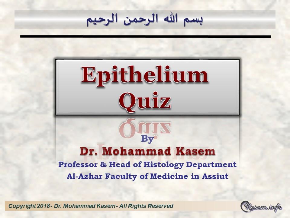 Epithelium Quiz - Dr  Kasem Histology Homepage